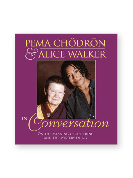 Pema Chodron And Alice Walker In Conversation Audio Cds